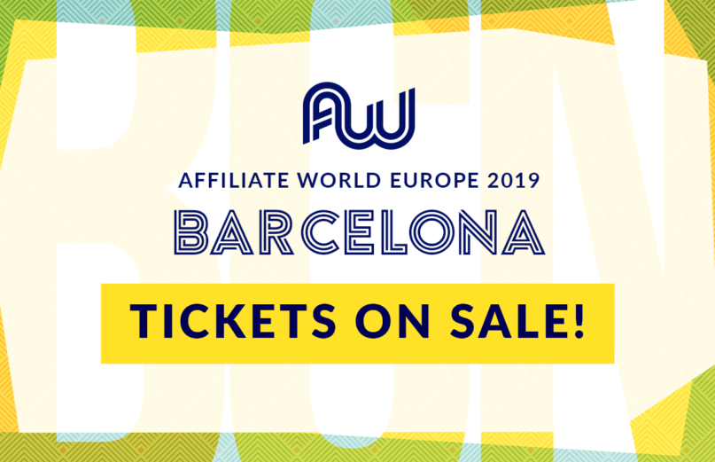 Affiliate World Europe 2019 in Barcelona - Tickets Now On