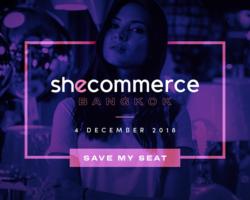 SheCommerce Bangkok, 4 December 2018