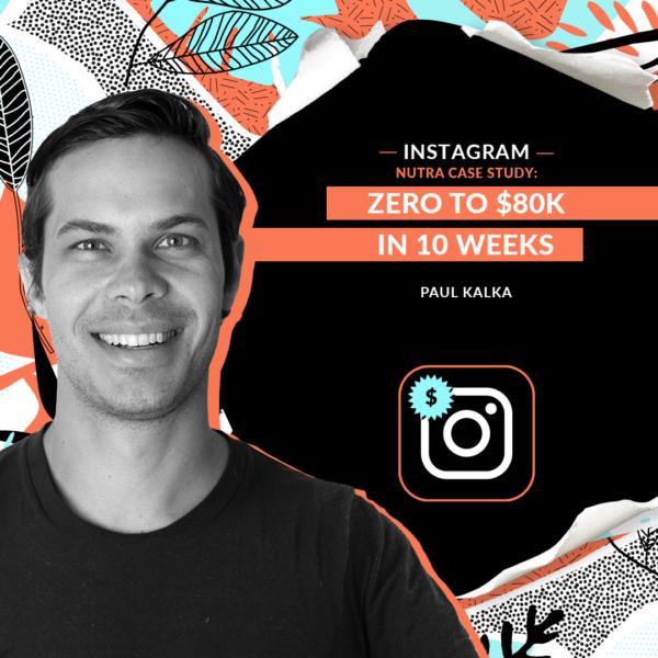 Instagram Nutra Case Study: Zero to $80K in 10 Weeks
