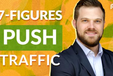 Zero to 7-Figures With Push Traffic